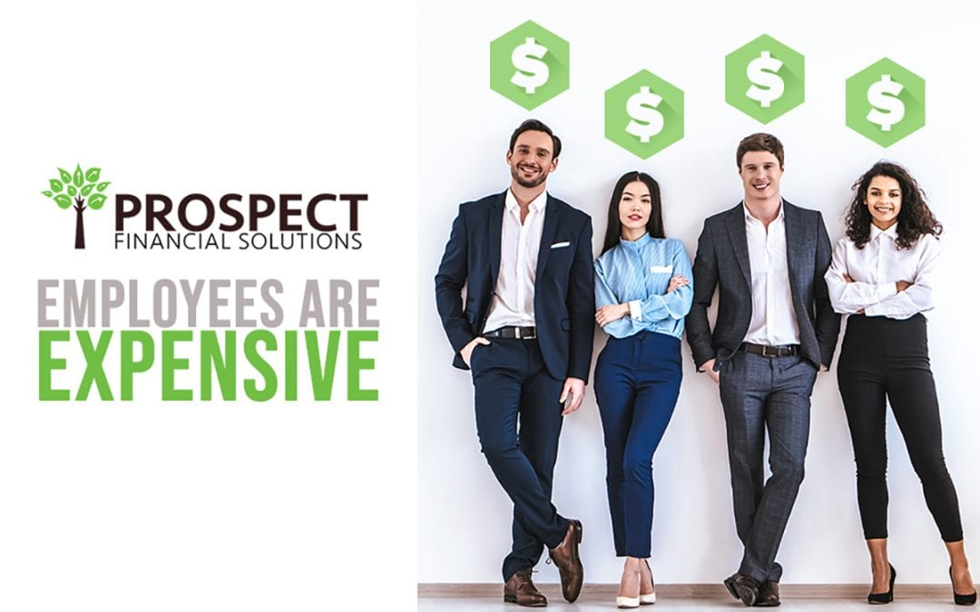 Employees Are Expensive