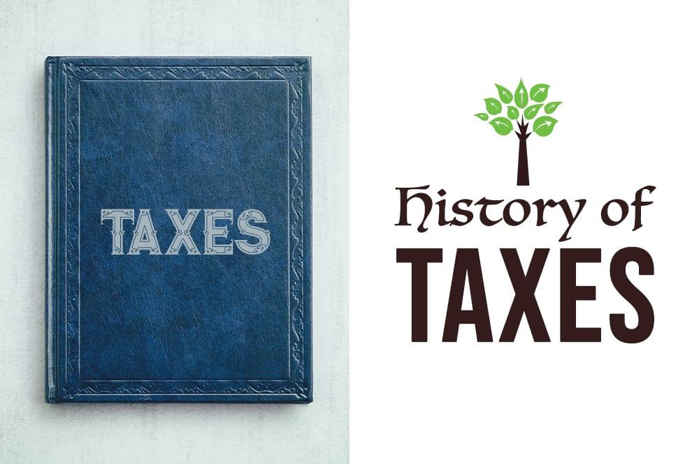 History of Taxes