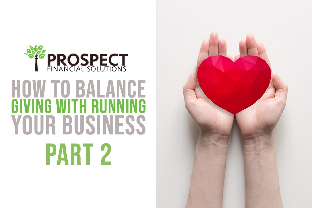 How to Balance Giving with Running Your Business Part 2
