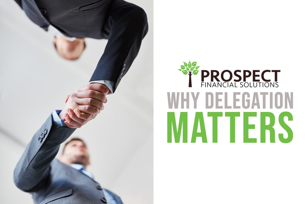 Why Delegation Matters