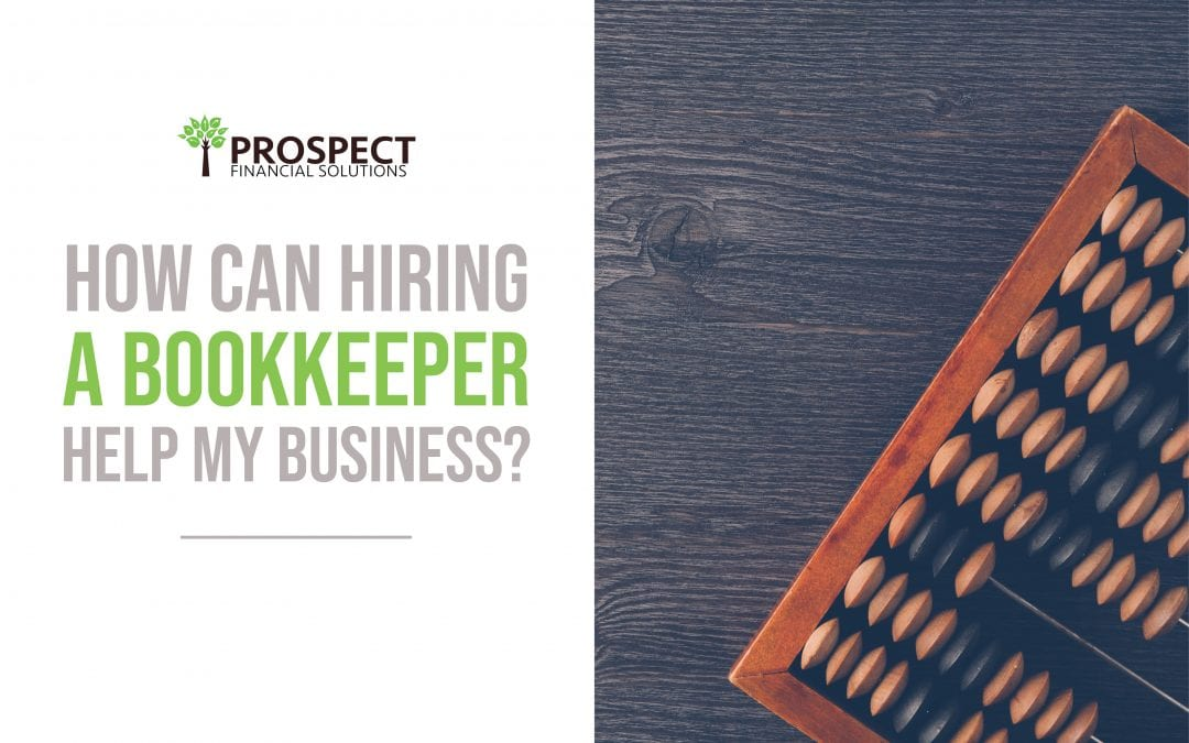 How Can Hiring a Bookkeeper Help My Business?