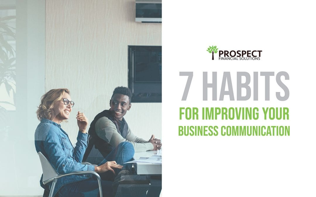 7 Habits for Improving Your Business Communication Skills
