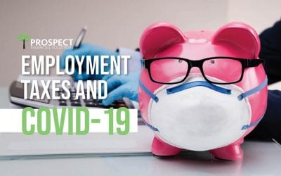 Understanding COVID-19 and Employment Taxes: Credits, Deferrals, Self-Employed Individuals, & More