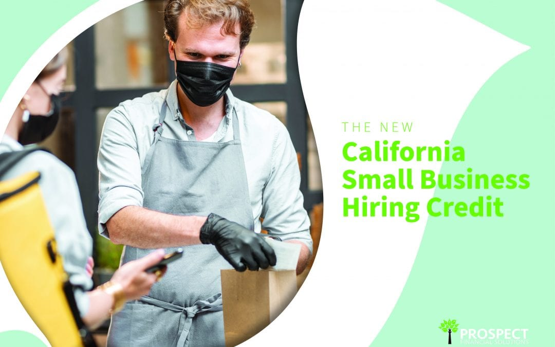 Understanding the new small business hiring credit for Californians: How your small business could be affected by the recent hiring credit